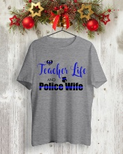 TEACHER LIFE AND POLICE WIFE Classic T-Shirt lifestyle-holiday-crewneck-front-2