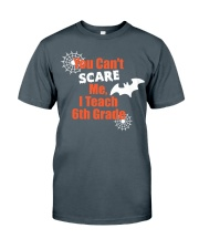 6TH GRADE SCARE SHIRT Classic T-Shirt thumbnail