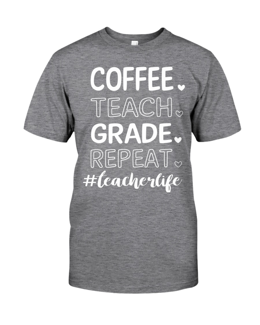 COFFEE TEACH GRADE REPEAT Classic T-Shirt
