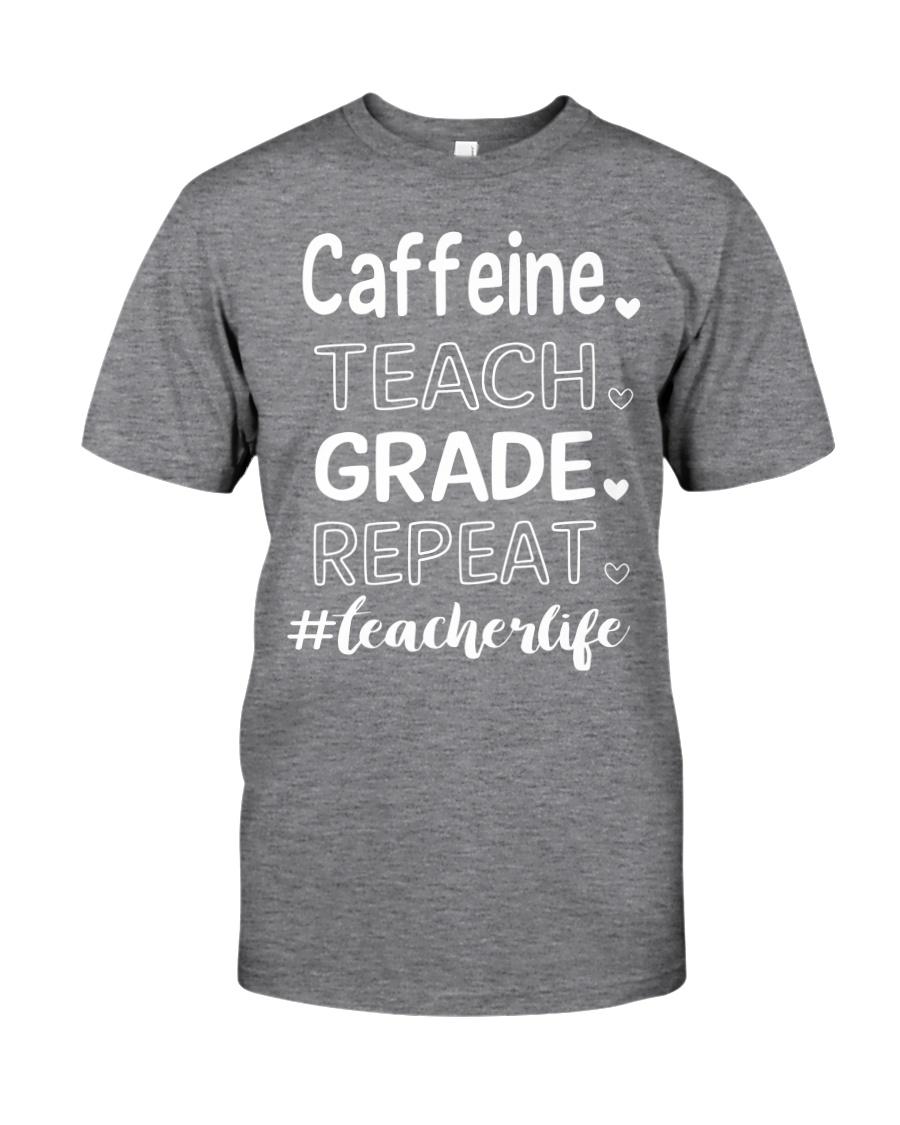 CAFFEINE TEACH GRADE REPEAT Classic T-Shirt