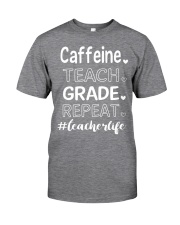 CAFFEINE TEACH GRADE REPEAT Classic T-Shirt front