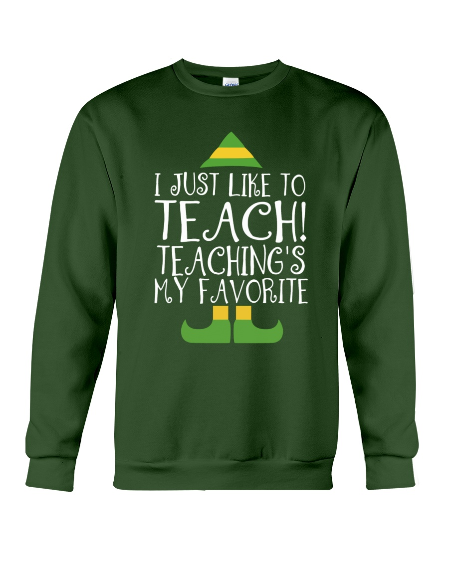 I JUST LIKE TO TEACH Crewneck Sweatshirt