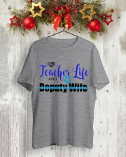 TEACHER LIFE AND DEPUTY WIFE Classic T-Shirt lifestyle-holiday-crewneck-front-2