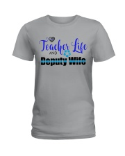 TEACHER LIFE AND DEPUTY WIFE Ladies T-Shirt thumbnail