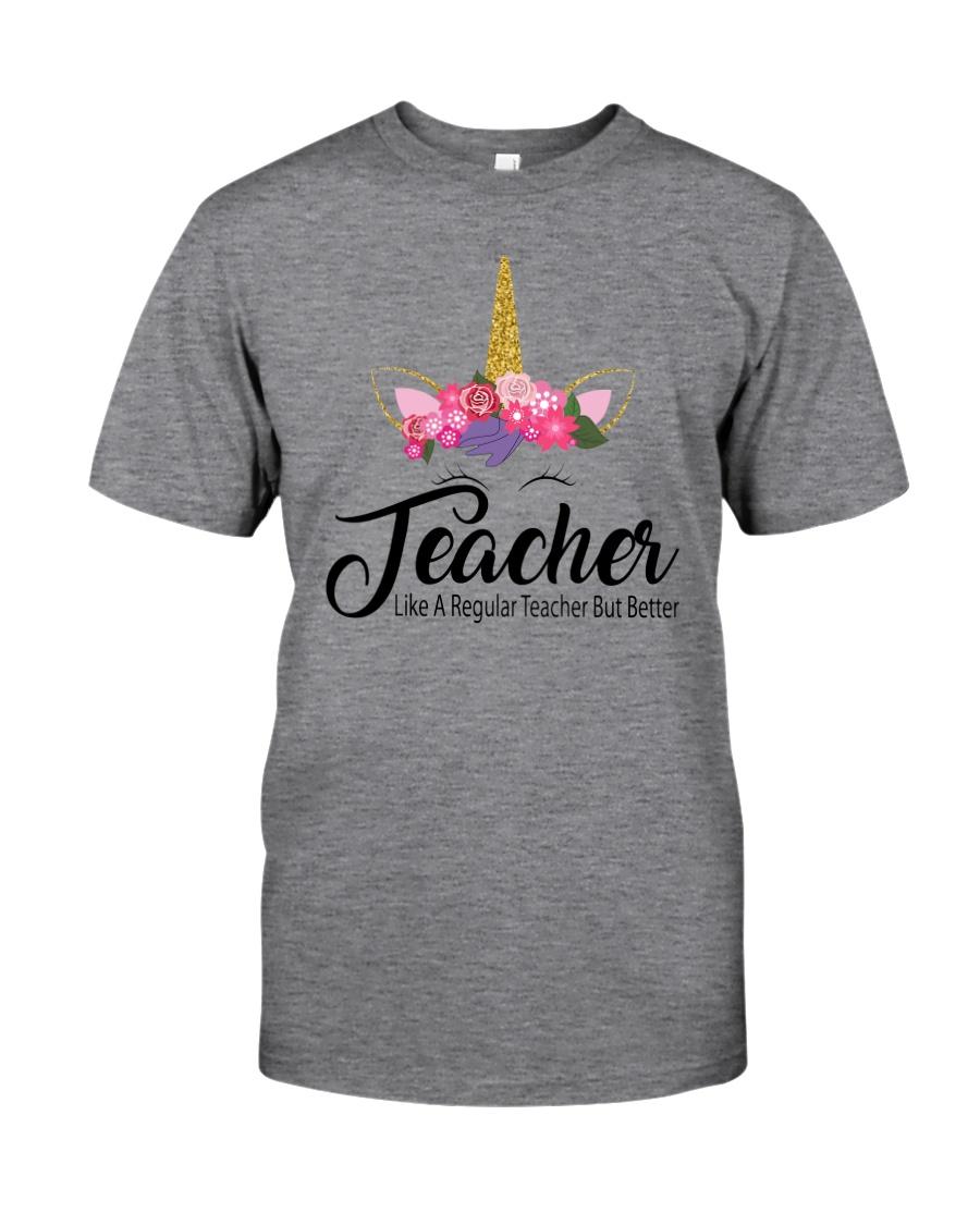TEACHER LIKE A REGULAR TEACHER BUT BETTER Classic T-Shirt