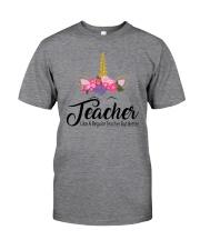 TEACHER LIKE A REGULAR TEACHER BUT BETTER Classic T-Shirt front