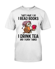That's what I do I read books Classic T-Shirt front