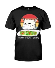 Don't cought on me Classic T-Shirt front