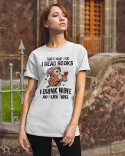That's what I do I read books Classic T-Shirt apparel-classic-tshirt-lifestyle-06