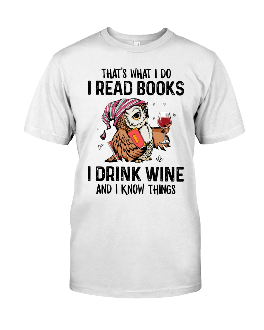 That's what I do I read books Classic T-Shirt