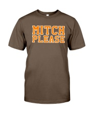 mitch please Classic T-Shirt front