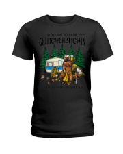 Welcome To Camp Quitcherbitchin A Certifie Ladies T-Shirt thumbnail