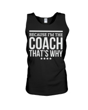 Because I'M The Coach That's Why Gift for  Unisex Tank thumbnail