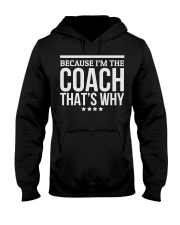 Because I'M The Coach That's Why Gift for  Hooded Sweatshirt thumbnail