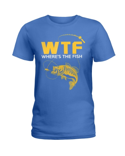 Funny Fishing Gifts - WTF Where's The Fish T-