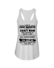 I Am Lucky Daughter I Have A Crazy Mom Ladies Flowy Tank thumbnail