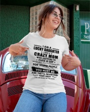 I Am Lucky Daughter I Have A Crazy Mom Ladies T-Shirt apparel-ladies-t-shirt-lifestyle-01