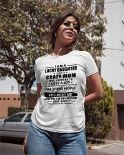 I Am Lucky Daughter I Have A Crazy Mom Ladies T-Shirt apparel-ladies-t-shirt-lifestyle-02