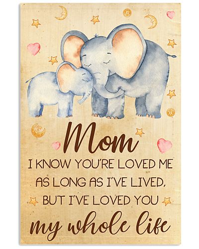 Mom I've Loved You My Whole Life