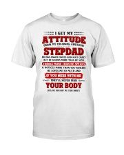 I Get My Attitude From My Freaking Awesome Stepdad Classic T-Shirt thumbnail