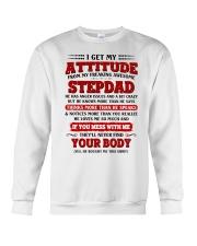I Get My Attitude From My Freaking Awesome Stepdad Crewneck Sweatshirt thumbnail