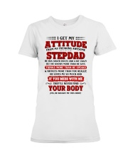 I Get My Attitude From My Freaking Awesome Stepdad Premium Fit Ladies Tee thumbnail