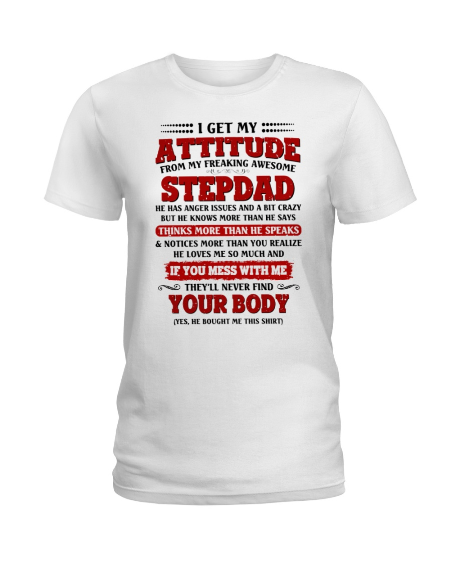 I Get My Attitude From My Freaking Awesome Stepdad Ladies T-Shirt