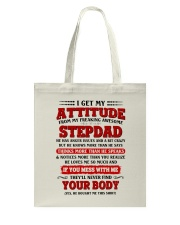 I Get My Attitude From My Freaking Awesome Stepdad Tote Bag thumbnail
