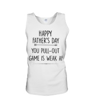 You Pull Out Game Is Weak Af Unisex Tank thumbnail