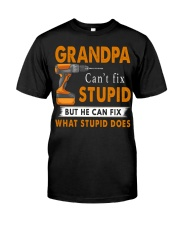Grandpa Can Fix What Stupid Does Classic T-Shirt front