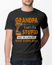 Grandpa Can Fix What Stupid Does Classic T-Shirt lifestyle-mens-crewneck-front-13