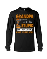Grandpa Can Fix What Stupid Does Long Sleeve Tee thumbnail