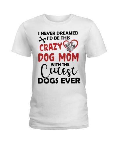 I Never Dreamed I'd Be This Crazy Dog Mom