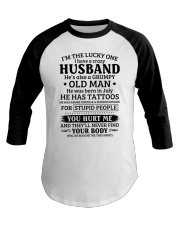 Lucky One I've A Crazy Husband Also Grumpy Old Man Baseball Tee thumbnail
