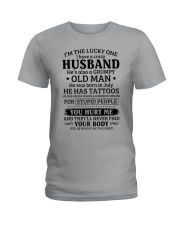 Lucky One I've A Crazy Husband Also Grumpy Old Man Ladies T-Shirt front