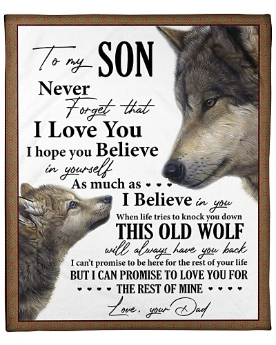 Wolf -Never forget that I love U Dad-To-Son