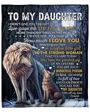 """I Didn't Give U Gift Of Life Wolf Mom To Daughter Fleece Blanket - 50"""" x 60"""" front"""