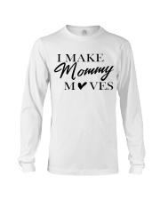 I Make Mommy Long Sleeve Tee thumbnail