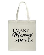 I Make Mommy Tote Bag thumbnail