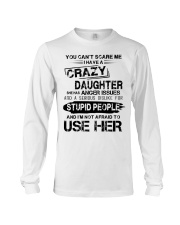 I Have A Crazy Daughter Long Sleeve Tee thumbnail