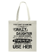 I Have A Crazy Daughter Tote Bag thumbnail