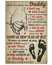 Walk alongside me Daddy and hold my little hand 11x17 Poster front