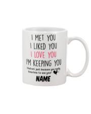Personalized Name I Met U Liked U Love U Keeping U Mug front