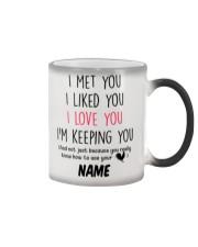 Personalized Name I Met U Liked U Love U Keeping U Color Changing Mug thumbnail
