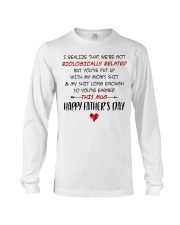 We're Not Biologically Related Happy Father's Day Long Sleeve Tee thumbnail