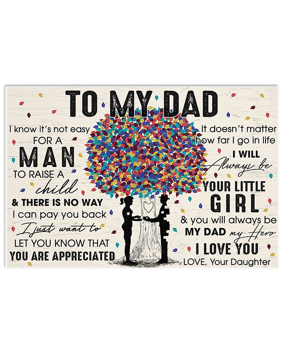 You'll Always Be My Dad My Hero I Love U - For Dad 17x11 Poster