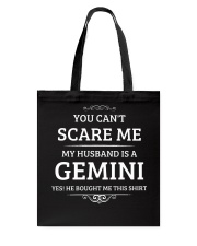 You Can't Scare Me My Husband Is A Gemini Tote Bag thumbnail