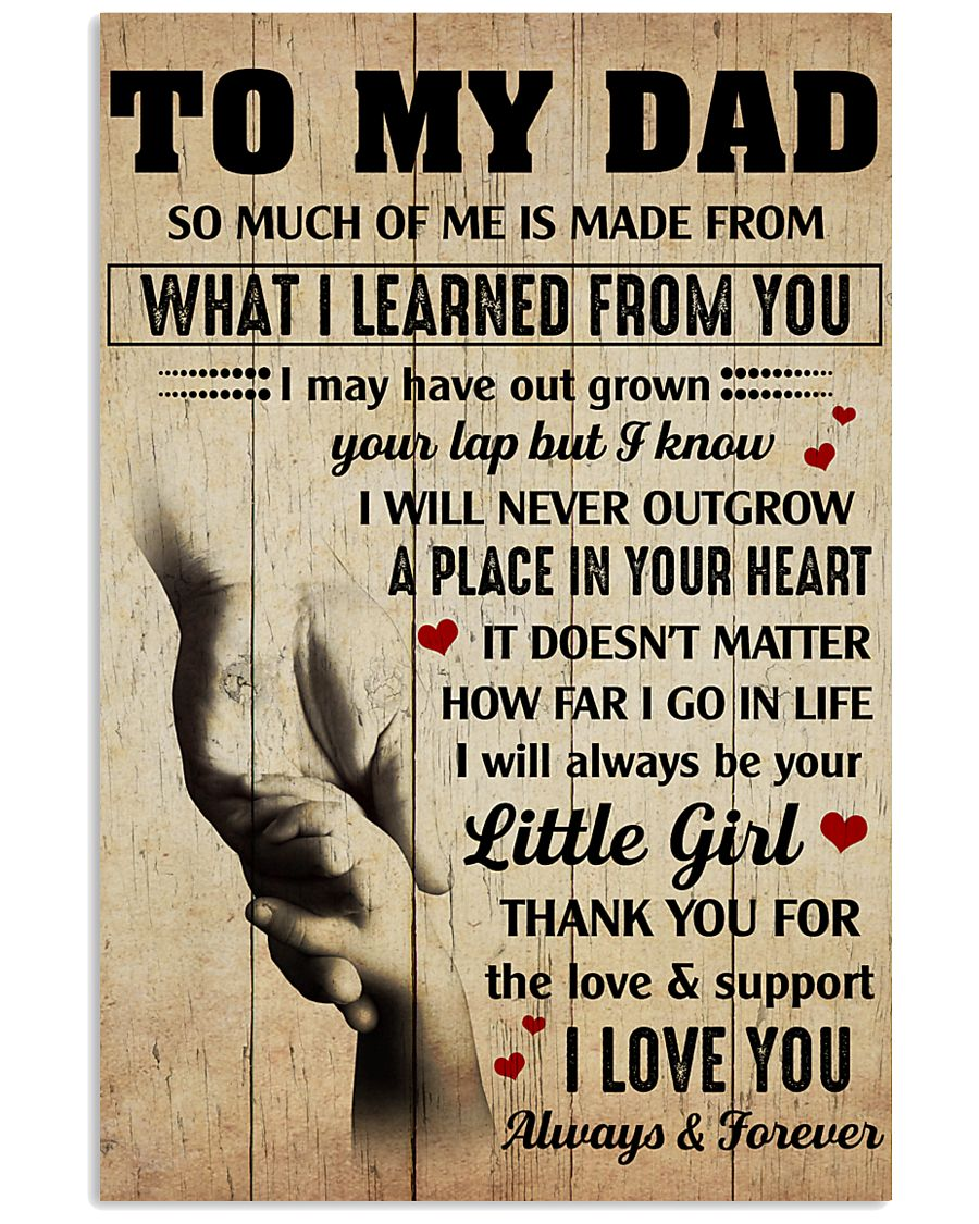 To my Dad thank you for the love and support 11x17 Poster