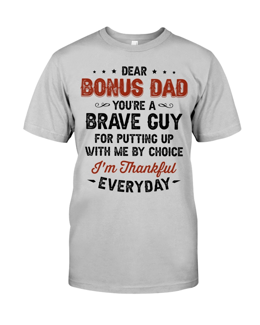 You're A Brave Guy I'm Thankful Everyday - For Dad Classic T-Shirt