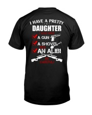 I have a pretty Daughter be careful Classic T-Shirt back
